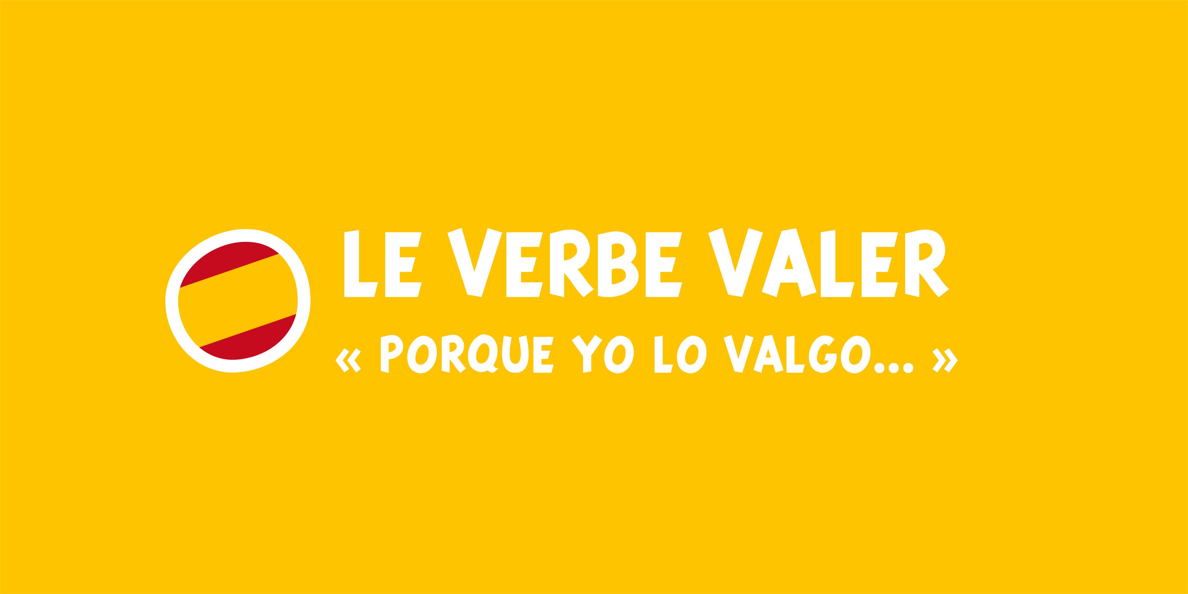 Les Utilisations Du Verbe Valer En Espagnol Et Quelques Expressions Telemartin Tv L Accent Sur L Espagnol